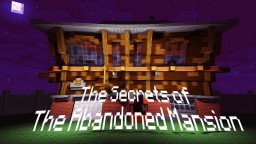 The Secrets of the Abandoned Mansion --- Horror Map COMING SOON Minecraft Map & Project
