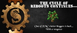 {S} The Cycle of Reboots Continues... Minecraft Blog