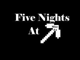 Five Nights at Mine34 | Coming Soon