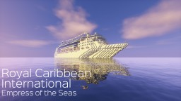 Royal Caribbean International - Empress of the Seas (INTERIOR) Minecraft Map & Project