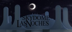 LasNoches 2016(SkyDome) Version The 2nd file. Realistic [BLEACH] Minecraft Map & Project