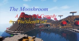 Minecraft Funny Story | The Mooshroom | TheSilentWind Minecraft Blog Post