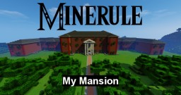 [-Minerule-] GoodOldDani's Mansion Minecraft Map & Project