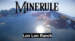 Minerule: Lon Lon Ranch Minecraft Map & Project