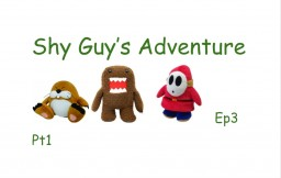 Shy guys Adventure ep3 pt1 video link at the bottom Minecraft Blog Post