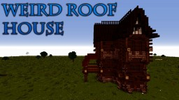 Weird Roof House Minecraft Project