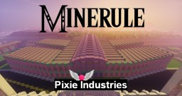 [-Minerule-] Pixie Industries Minecraft Map & Project