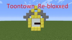 ToonTown Re-Bloxxed! Minecraft Map & Project