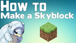 How To: Make A Skyblock Minecraft Blog Post