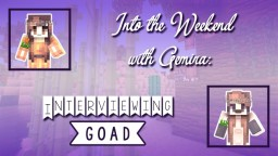 Into the Weekend with Gemira™: Interviewing Goad Minecraft Blog Post