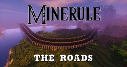 [-Minerule-] The roads Minecraft Map & Project