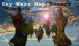 Minecraft Cinematic | SkyWarsMap | Towers Minecraft Project