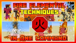 Fire Elemental Techniques In One Command! Minecraft Map & Project