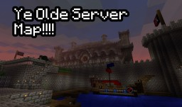 Ye Olde Server Map!!!!! Minecraft Project