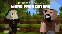 If Notch and Jeb were pranksters Minecraft Blog Post