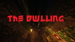 The Dwelling (A Minecraft Adventure Map)