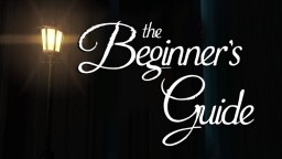 The Beginners Guide (A Minecraft Map) WIP ch. 1-5