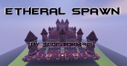 [Minecraft] Etheral Spawn Minecraft