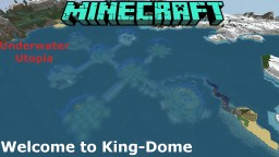 King-Dome [Massive Underwater City Minecraft Project