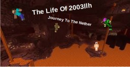 The Life Of 2003llh S2:Ep1 - Ep:3 Journey To The Nether. Minecraft Blog Post