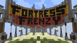 Fortress Frenzy 2 (Realms Published) (1.12 and 1.11) Minecraft Map & Project