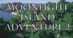 ♦ Moonlight Island - Adventure 2 v3.0 (+4000 Downloads) [RPG] ♦ Minecraft Map & Project