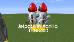 Jetpack In Vanilla Minecraft | 1.11+ Minecraft Map & Project
