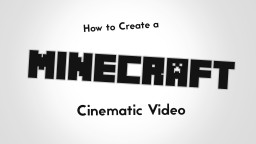 An Epic Minecraft Cinematic - And a Tutorial on How to Do One Like it! Minecraft