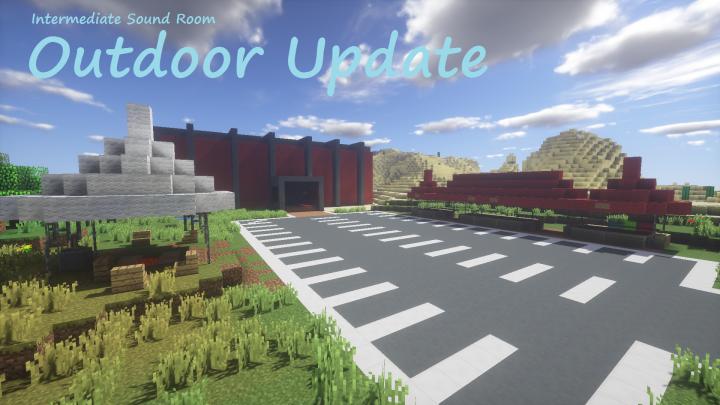 Intermediate Sound Room Outdoor Update