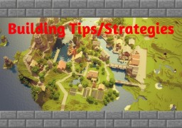Building Tips/Strategies