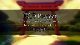 Touhou Gensokyo |  東方PROJECT | 95% Complete - Download Soon