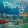 🐠 | Fishy: A Short Poem