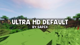 ULTRA HD Default | 1.12 | 512x/256x/128x/64x Minecraft Texture Pack