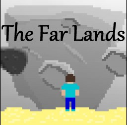 The Far Lands Minecraft Blog Post