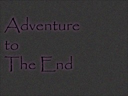 Adventure to The End