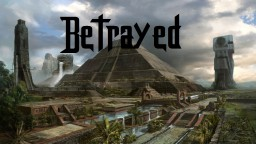 Betrayed — Contest Entry [Eleventh Place] Minecraft