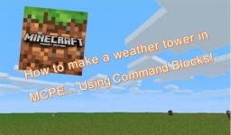 Coding Time! #1 Command Block Weather Tower Minecraft Blog Post