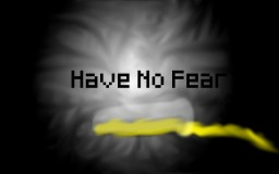 Have No Fear (Short Story) Minecraft Blog Post