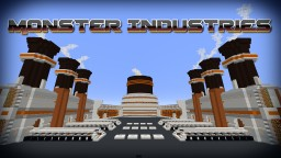 MONSTER INDUSTRIES PRO Minecraft Map & Project