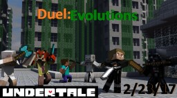 Duel: Evolutions Open Alpha 1.2 UNDERTALE UPDATE Minecraft Project