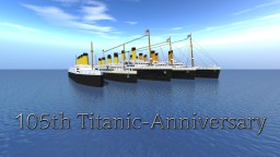 105th Anniversary - TITANIC - Collection Minecraft Map & Project