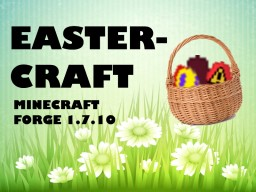 EasterCraft - 1.7.10 Easter Mod Minecraft Mod