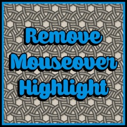 Remove Mouseover Highlight - 1.7.10 - 1.10.2 - 1.11.2