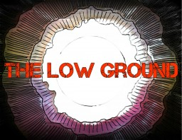 The Low Ground | New Land Contest
