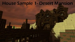 House Sample 1- Desert Mansion Minecraft Project