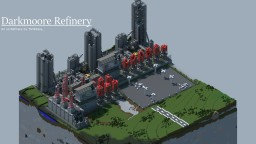 Darkmoore Refinery | Abandoned Oil Refinery
