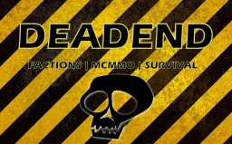DeadEnd | Survival,Factions,Creative | NO LAG! | 1.8.8 Minecraft Server