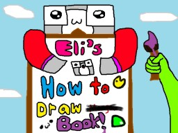 "Eli's How to Draw ""Book""! (Learn to Freelance, I Guess...) Minecraft Blog Post"