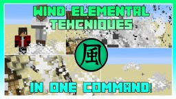 Wind Elemental Techniques In One Command! Minecraft Map & Project