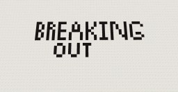 Breaking Out Minecraft Project